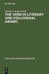 The Verb in Literary and Colloquial Arabic