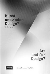 Kunst und / oder Design? / Art And/Or Design?