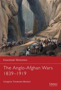 The Anglo-Afghan Wars 1839-1919