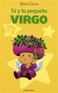 Tu y Tu Pequeno Virgo = You and Your Little Virgo