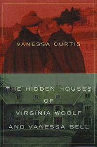 The Hidden Houses of Virginia Woolf And Vanessa Bell