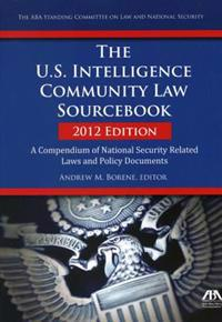 The U.S. Intelligence Community Law Sourcebook 2012