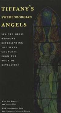 Tiffany's Swedenborgian Angels: Stained Glass Windows Representing the Seven Churches from the Book of Revelation