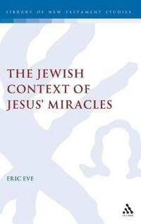 Jewish Context of Jesus' Miracles