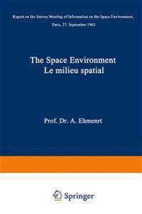 The Space Environment / Le Milieu Spatial