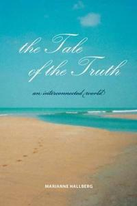 The tale of the truth : an interconnected world