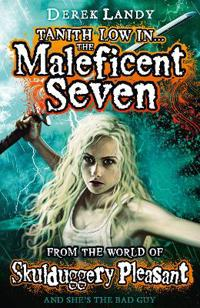The Maleficent Seven: The World Of Skulduggery Pleasant