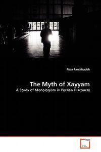 The Myth of Xayyam