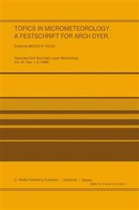 Topics in Micrometeorology. A Festschrift for Arch Dyer