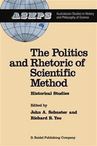 The Politics and Rhetoric of Scientific Method
