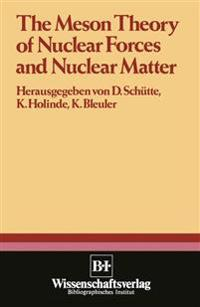 The Meson Theory of Nuclear Forces and Nuclear Matter