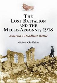 The Lost Battalion and the Meuse-Argonne, 1918