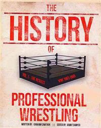 The History of Professional Wrestling Vol. 1: WWF 1963-1989