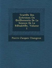 Trait¿e Des Extremes Ou ¿el¿ements De La Science De La R¿ealit¿e, Volume 1
