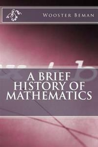 A Brief History of Mathematics