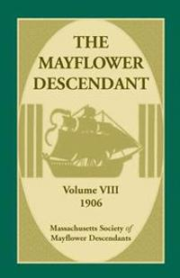 The Mayflower Descendant, Volume 8, 1906