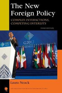 The New Foreign Policy: Complex Interactions, Competing Interests