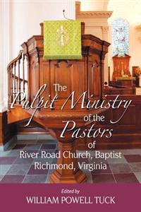 The Pulpit Ministry of the Pastors of River Road Church, Baptist, Richmond, Virginia