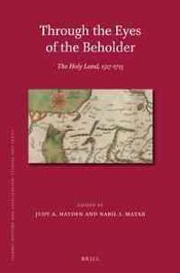 Through the Eyes of the Beholder: The Holy Land, 1517-1713
