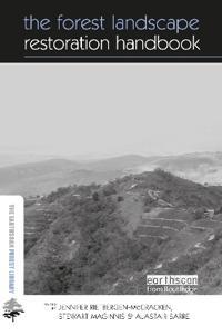 The Forest Landscape Restoration Handbook