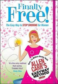 Allen carrs finally free! - the easy way to stop smoking for women