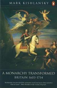 A Monarchy Transformed: 1603-1714