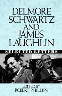 Delmore Schwartz and James Laughlin