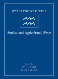 Water Encyclopedia, Surface and Agricultural Water