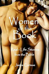 Women of the Book: Real-Life Stories from the Bible