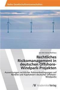 Rechtliches Risikomanagement in Deutschen Offshore-Windpark-Projekten