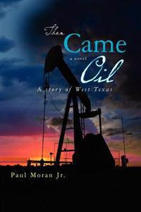 Then Came Oil