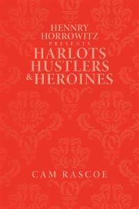 Hennry Horrowitz Presents Harlots Hustlers & Heroines