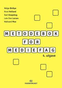 Metodebok for mediefag - Helge Østbye, Knut Helland, Karl Knapskog, Leif Ove Larsen, Hallvard Moe pdf epub