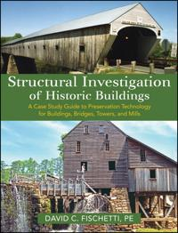 Structural Investigation of Historic Buildings: A Case Study Guide to Prese