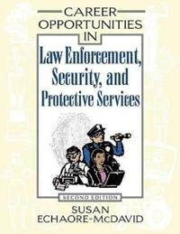 Career Opportunities in Law Enforcement, Security, and Protective Services