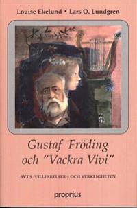 """Gustaf Fröding och """"Vackra Vivi"""" : SVT:s villfarelser - och verkligheten"""