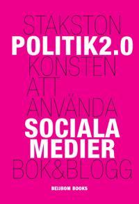 Politik 2.0 : konsten att använda sociala medier