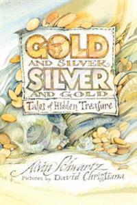 guld and silver  silver and guld  Tales of Hidden Treasure - Alvin Schwartz  David Christiana - böcker (9780374425821)     Bokhandel