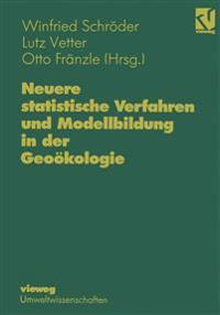 Neuere Statistische Verfahren Und Modellbildung in Der Geookologie