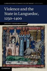 Violence And The State In Languedoc, 1250-1400