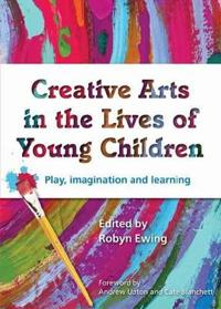 Creative Arts in the Lives of Young Children