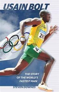 Usain bolt - the story of the worlds fastest man