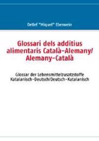 Glossari dels additius alimentaris Català-Alemany/Alemany-Català