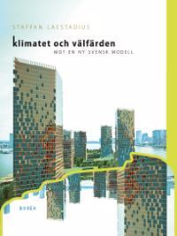 Klimatet och välfärden . mot en ny svensk modell