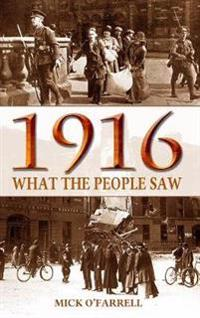 1916, What People Saw