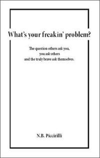 What's Your Freakin' Problem?