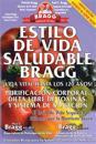 Estilo de Vida Saludable Bragg: Vida Vital Hasta Los 120 Anos!