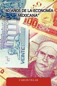 60 Anos de la Economia Mexicana