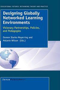 Designing Globally Networked Learning Environments