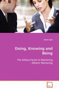 Doing, Knowing and Being